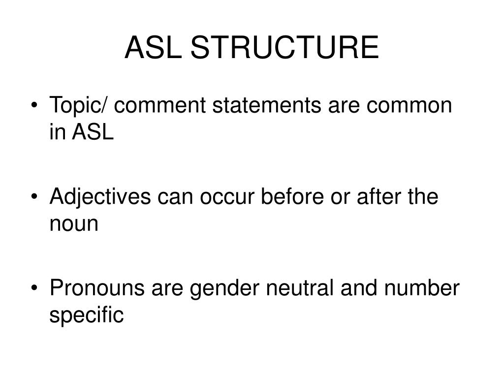 ASL STRUCTURE