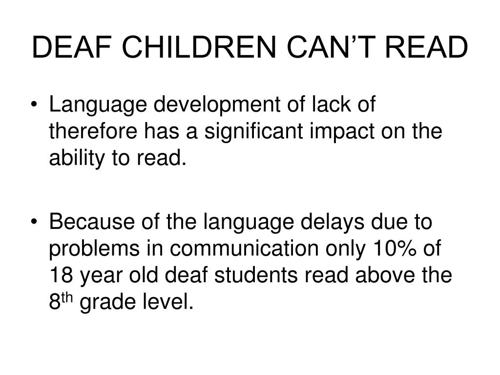 DEAF CHILDREN CAN'T READ