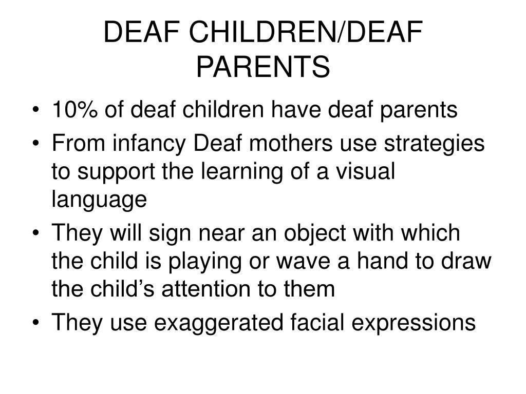 DEAF CHILDREN/DEAF PARENTS