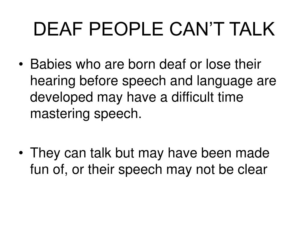 DEAF PEOPLE CAN'T TALK