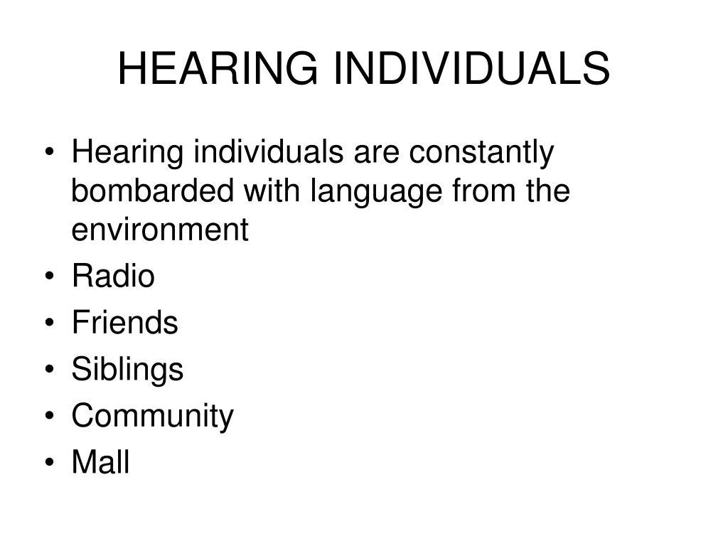 HEARING INDIVIDUALS