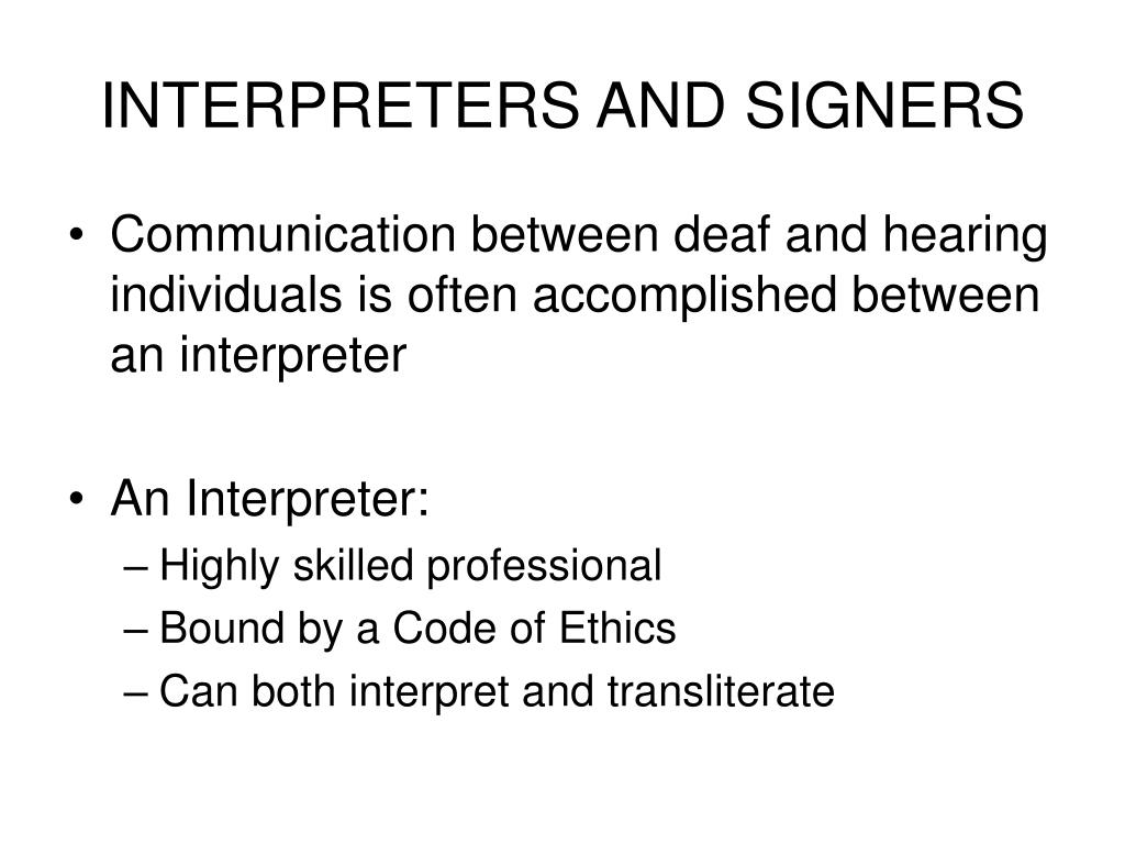 INTERPRETERS AND SIGNERS