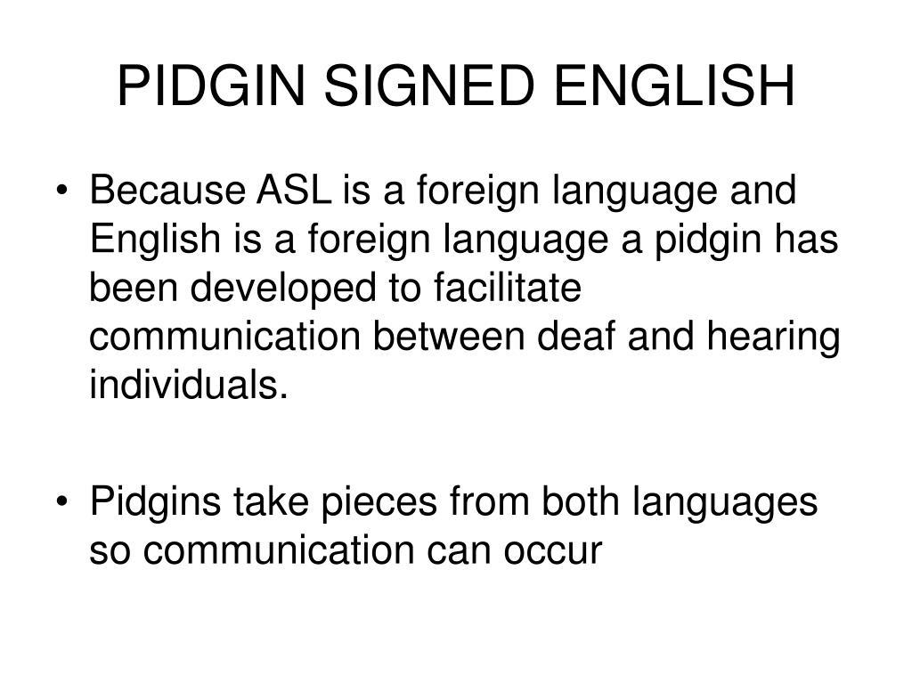 PIDGIN SIGNED ENGLISH
