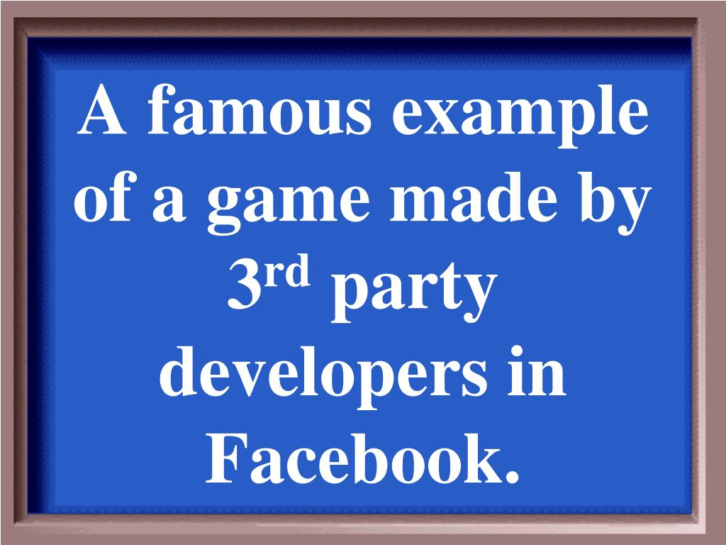 A famous example of a game made by 3