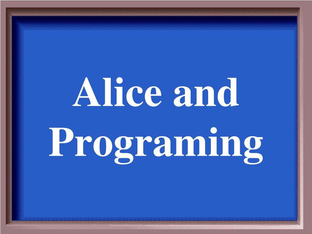 Alice and Programing