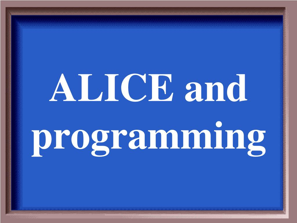 ALICE and programming