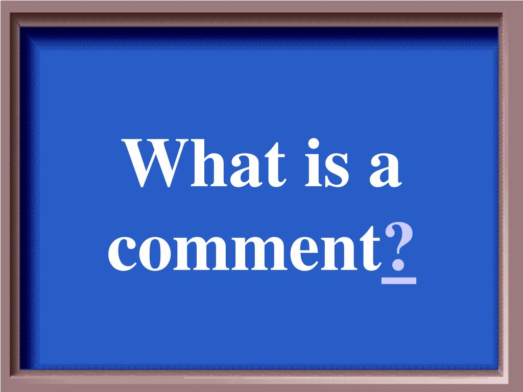 What is a comment