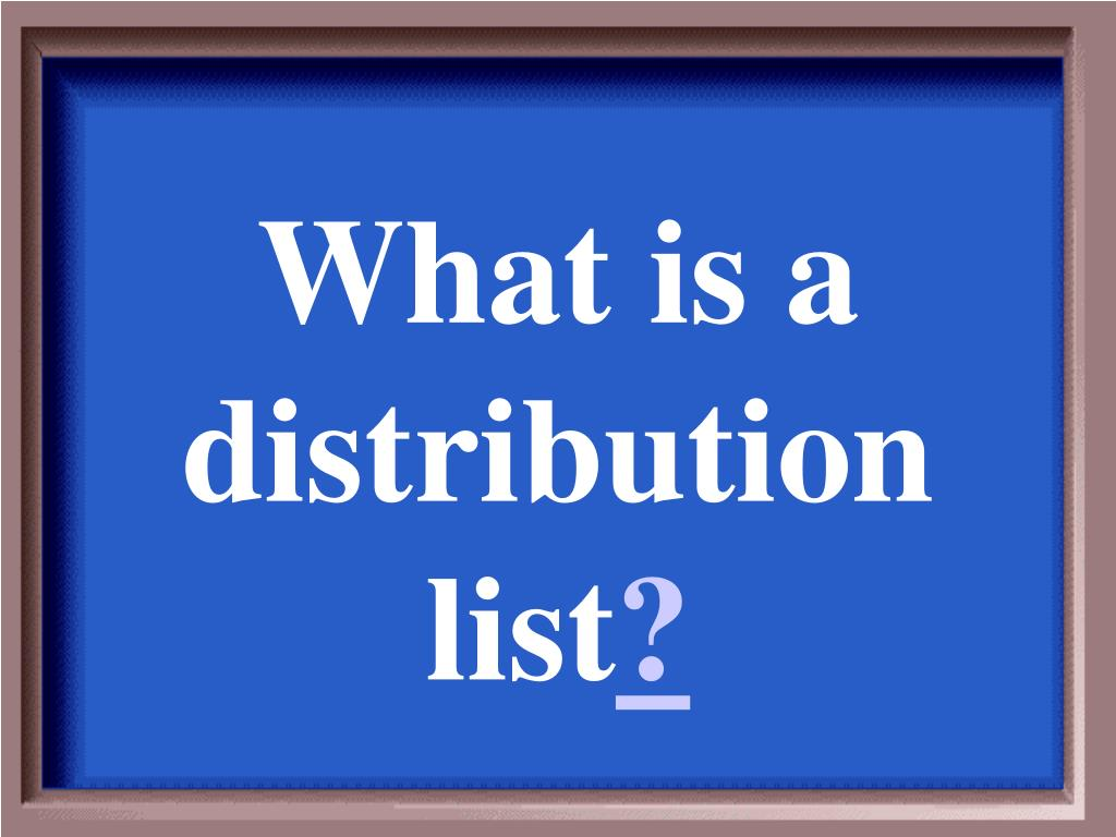 What is a distribution list