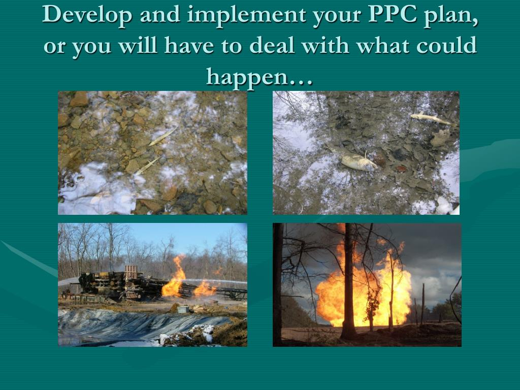 Develop and implement your PPC plan, or you will have to deal with what could happen…