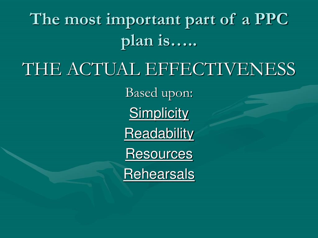 The most important part of a PPC plan is…..