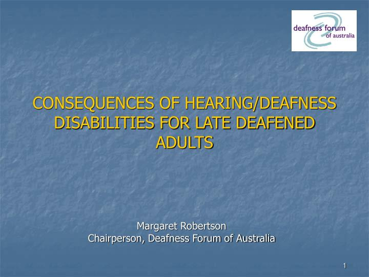 Consequences of hearing deafness disabilities for late deafened adults