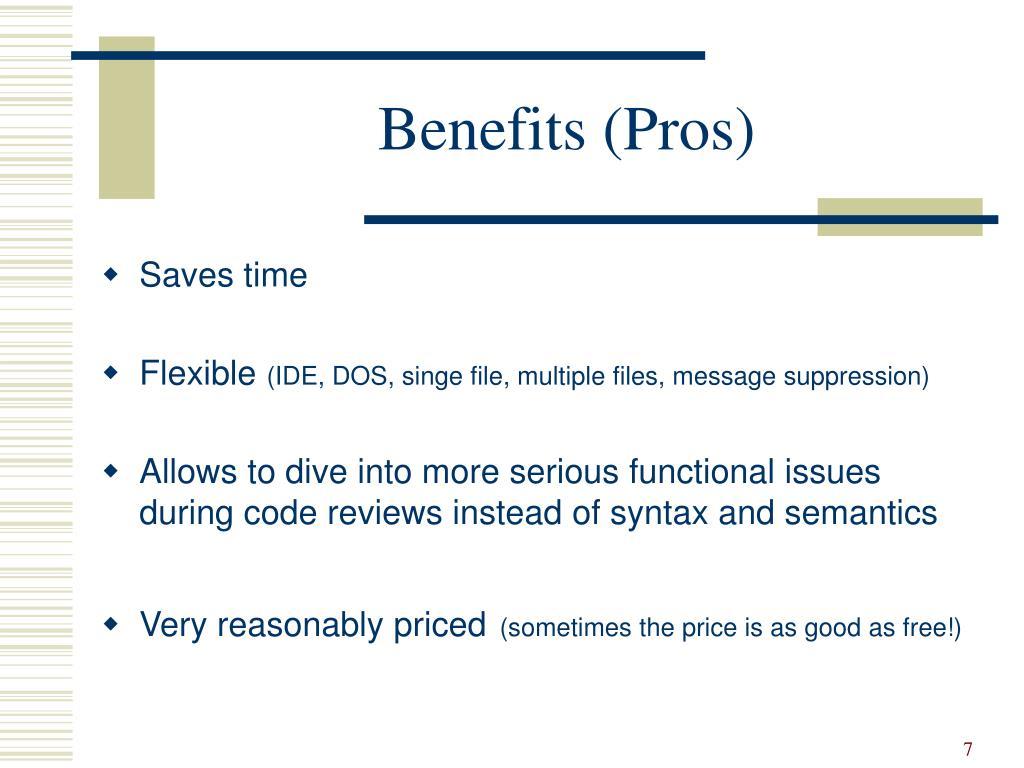 Benefits (Pros)