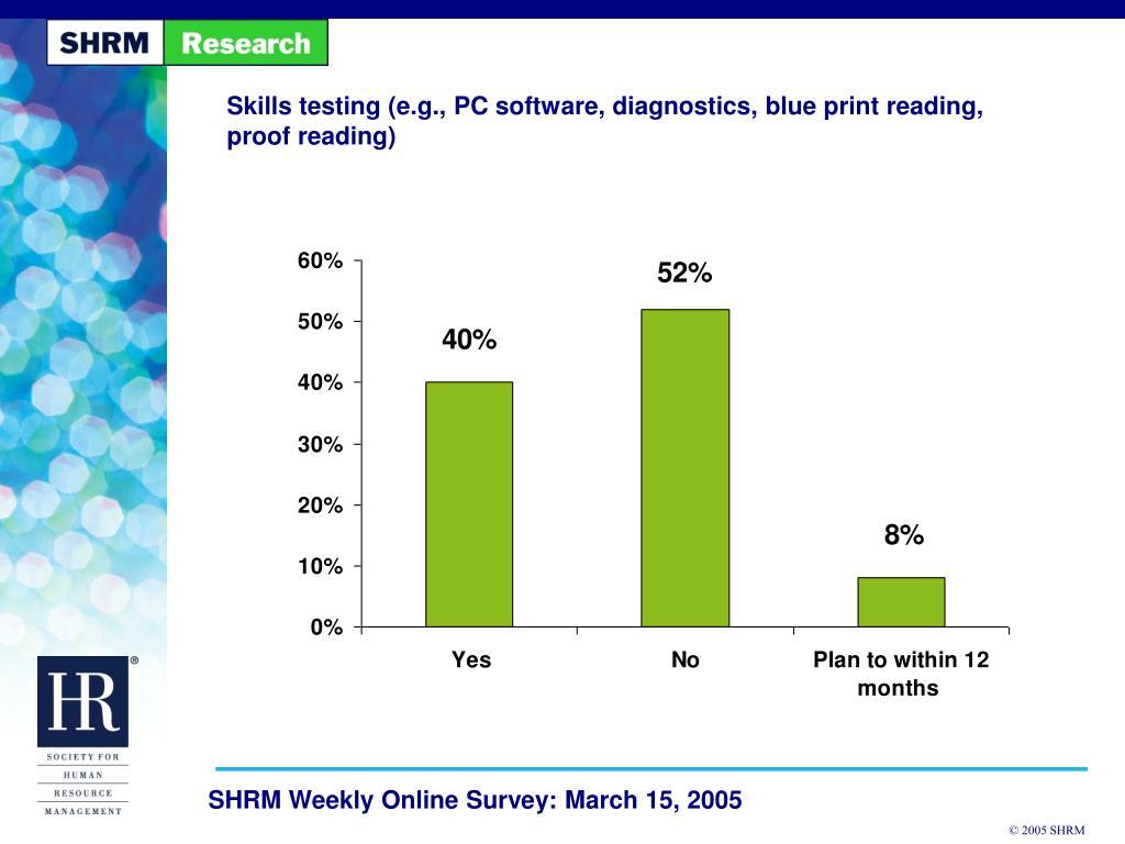 Skills testing (e.g., PC software, diagnostics, blue print reading, proof reading)