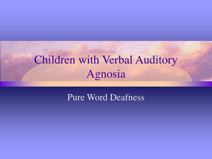 Children with verbal auditory agnosia
