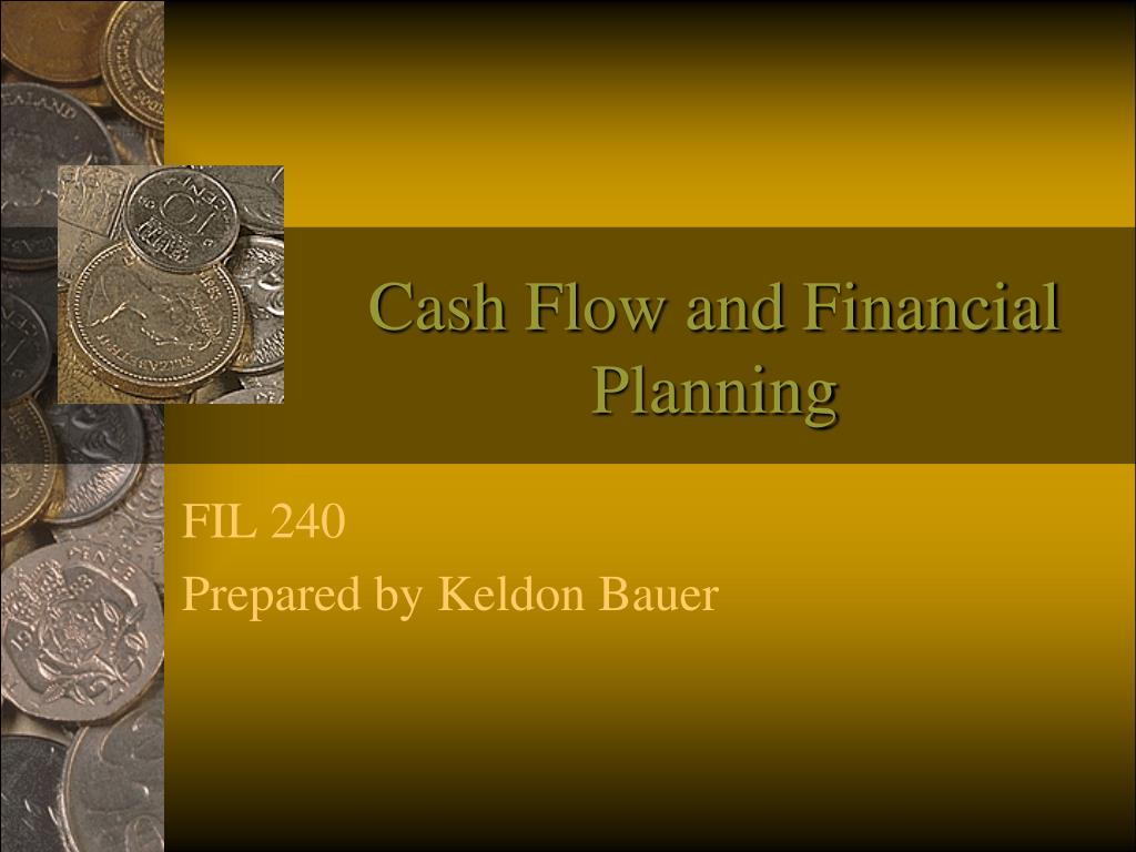 Cash Flow and Financial Planning