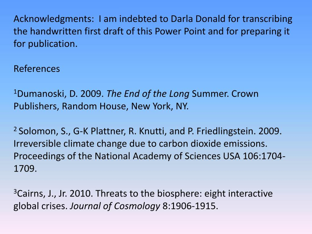 Acknowledgments:  I am indebted to Darla Donald for transcribing the handwritten first draft of this Power Point and for preparing it for publication.