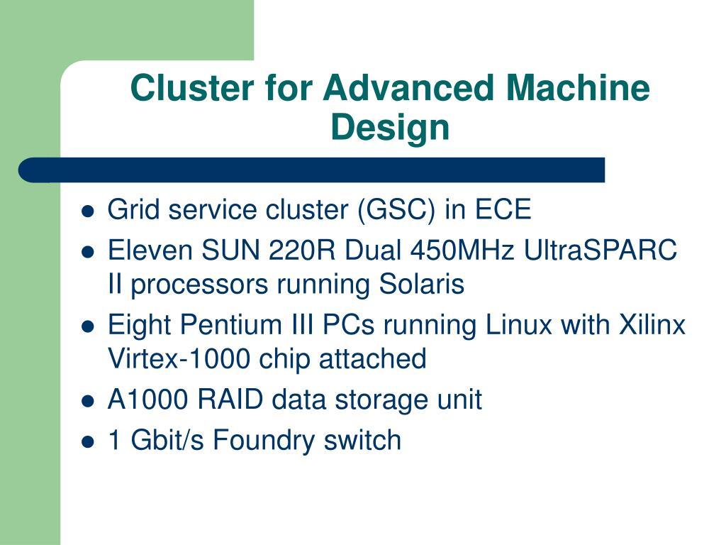 Cluster for Advanced Machine Design