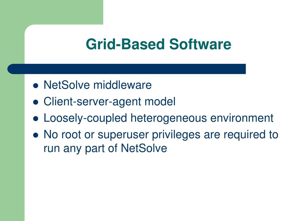 Grid-Based Software