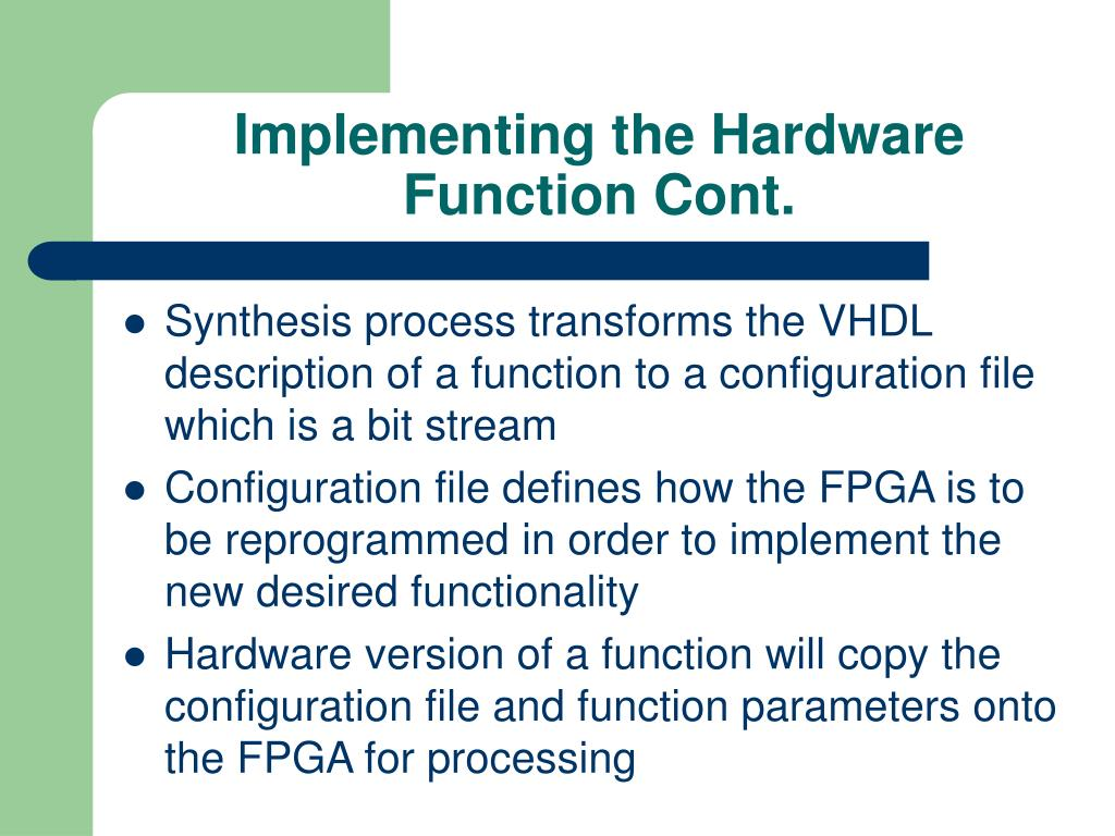 Implementing the Hardware Function Cont.