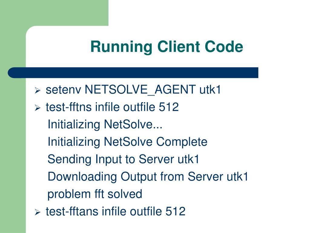 Running Client Code