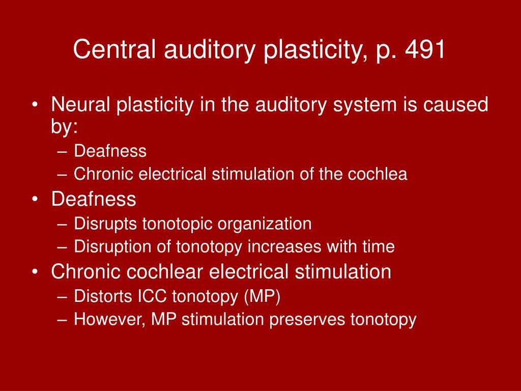 Central auditory plasticity, p. 491