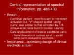 central representation of spectral information pp 488 49047