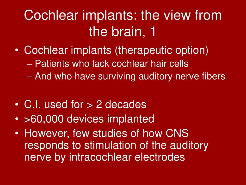 Cochlear implants: the view from the brain, 1