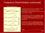 frequency discrimination continued