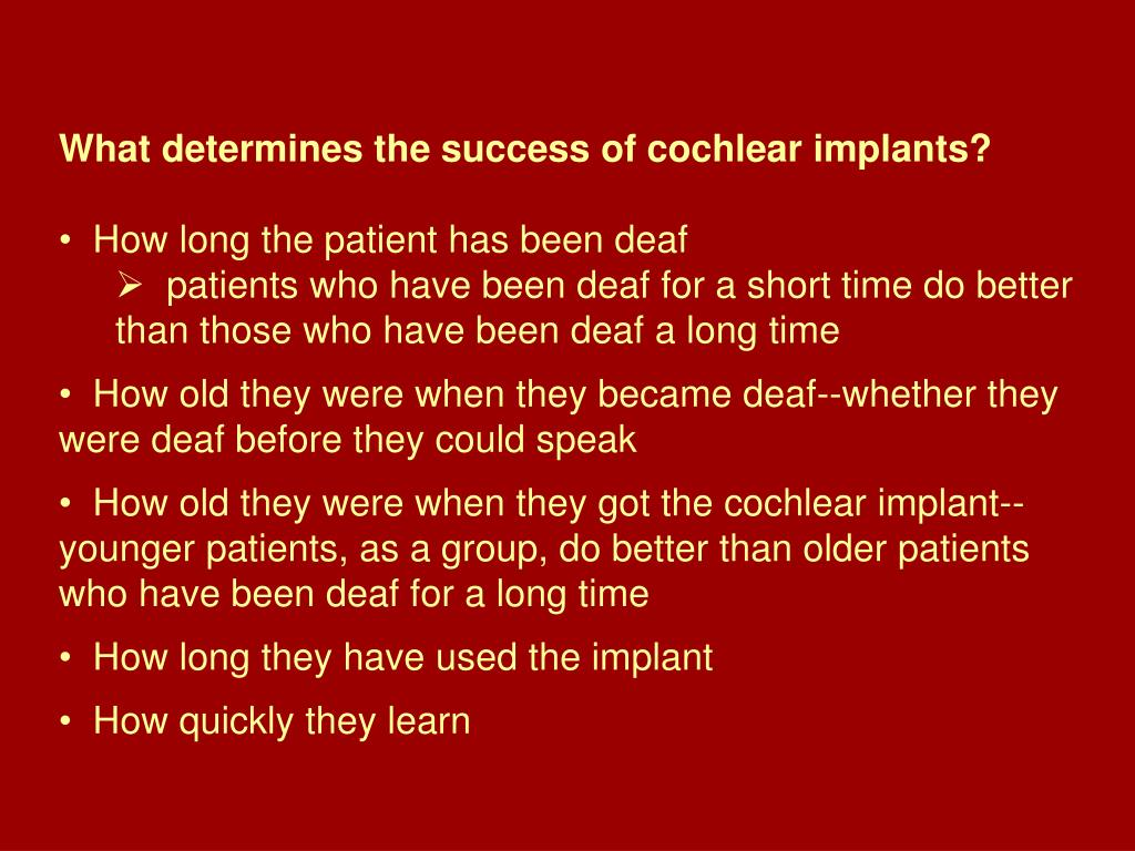 What determines the success of cochlear implants?