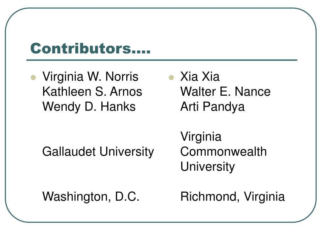 Virginia W. Norris Kathleen S. Arnos      Wendy D. Hanks