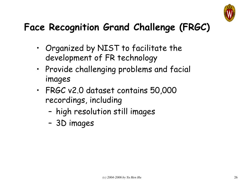Face Recognition Grand Challenge (FRGC)