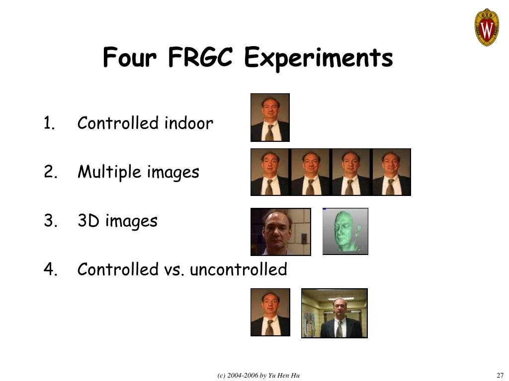 Four FRGC Experiments