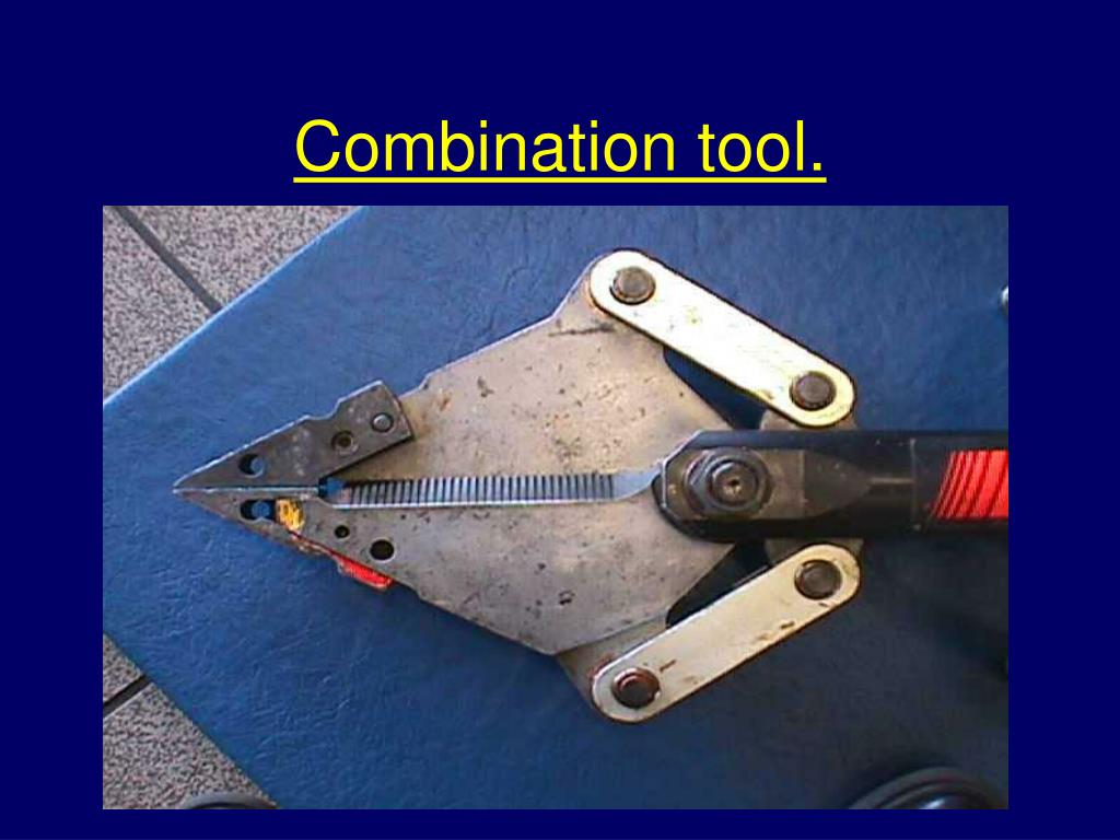 Combination tool.