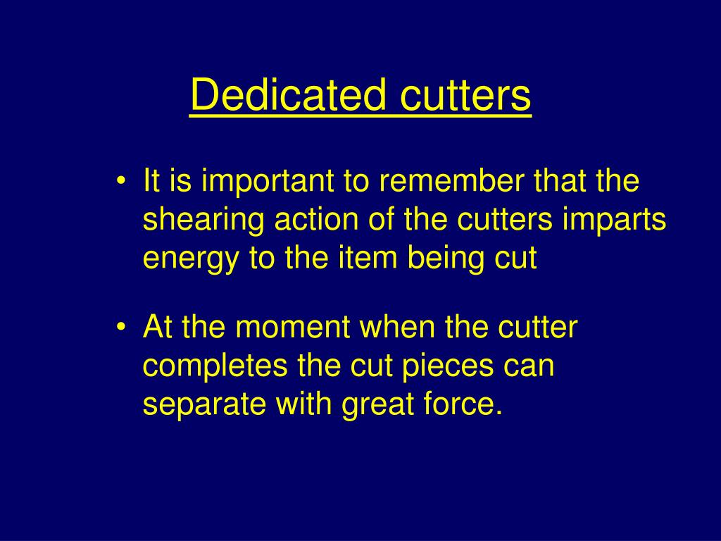 Dedicated cutters