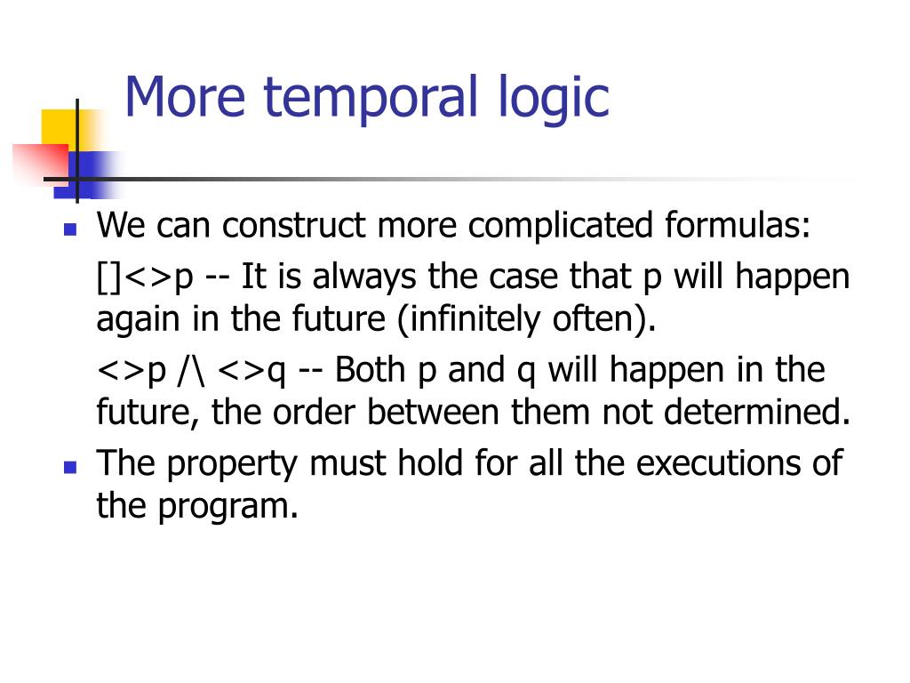 More temporal logic