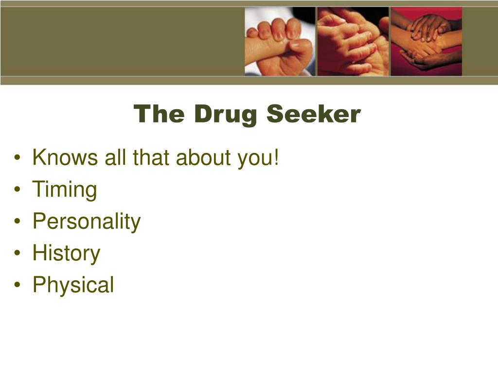 The Drug Seeker