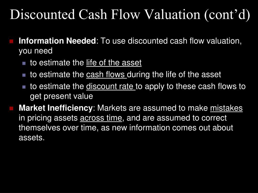 Discounted Cash Flow Valuation (cont'd)