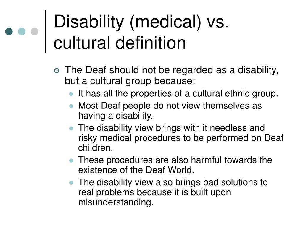Disability (medical) vs. cultural definition