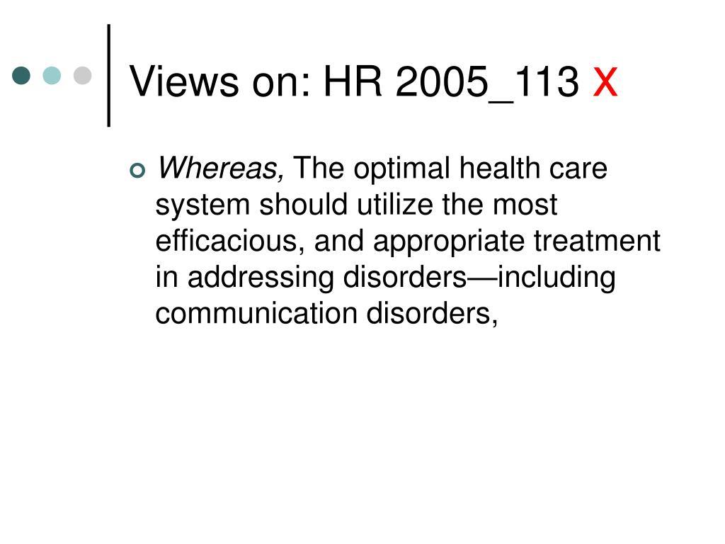 Views on: HR 2005_113