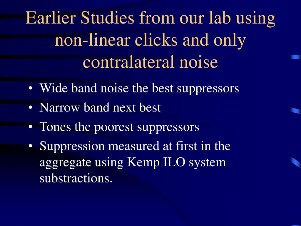 Earlier Studies from our lab using non-linear clicks and only contralateral noise