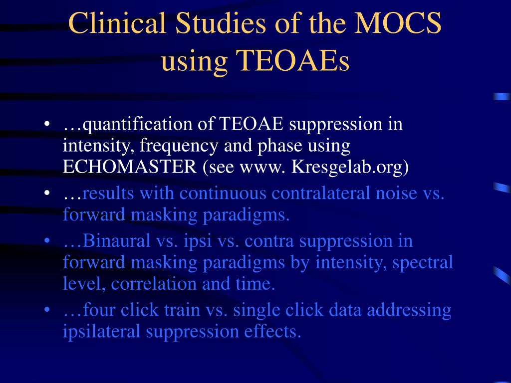 Clinical Studies of the MOCS using TEOAEs
