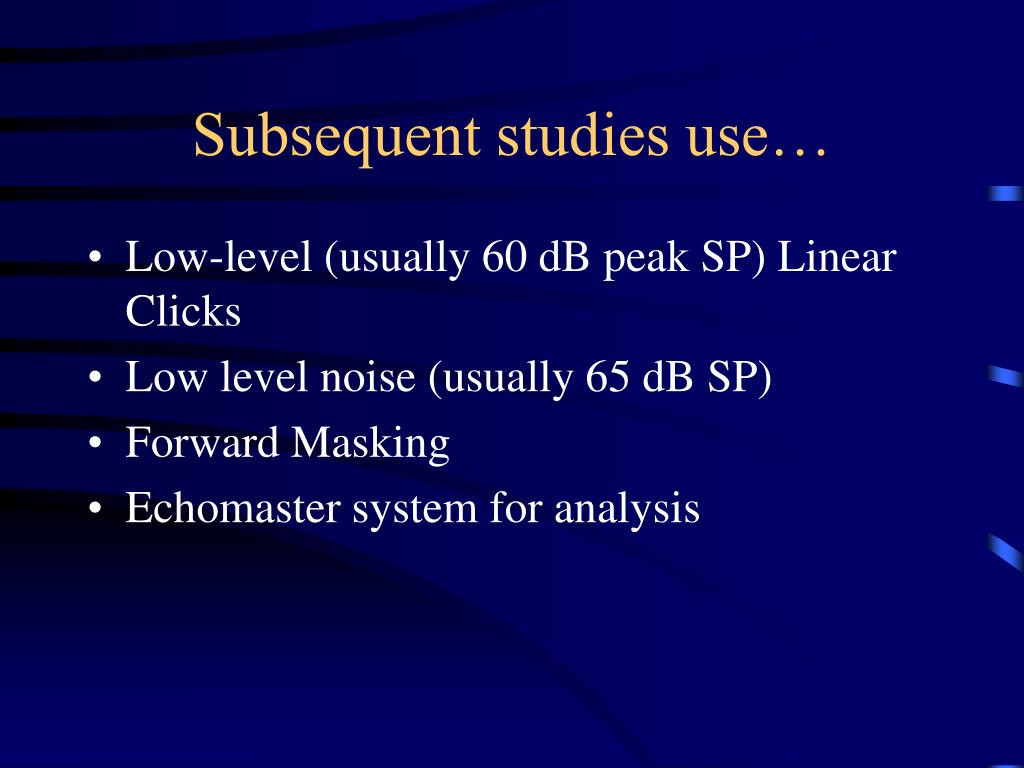 Subsequent studies use…