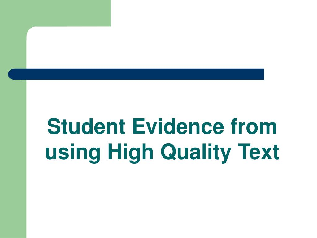 Student Evidence from using High Quality Text
