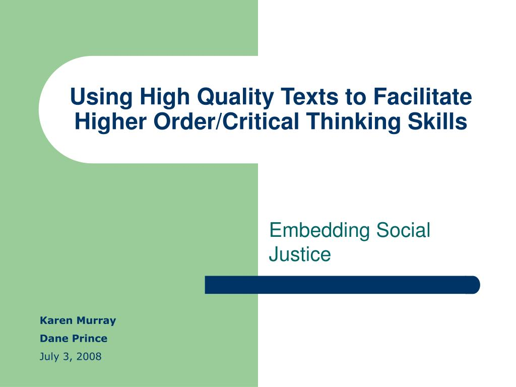 Using High Quality Texts to Facilitate Higher Order/Critical Thinking Skills