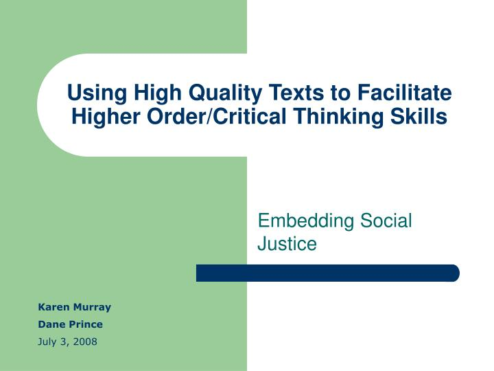 Using high quality texts to facilitate higher order critical thinking skills l.jpg