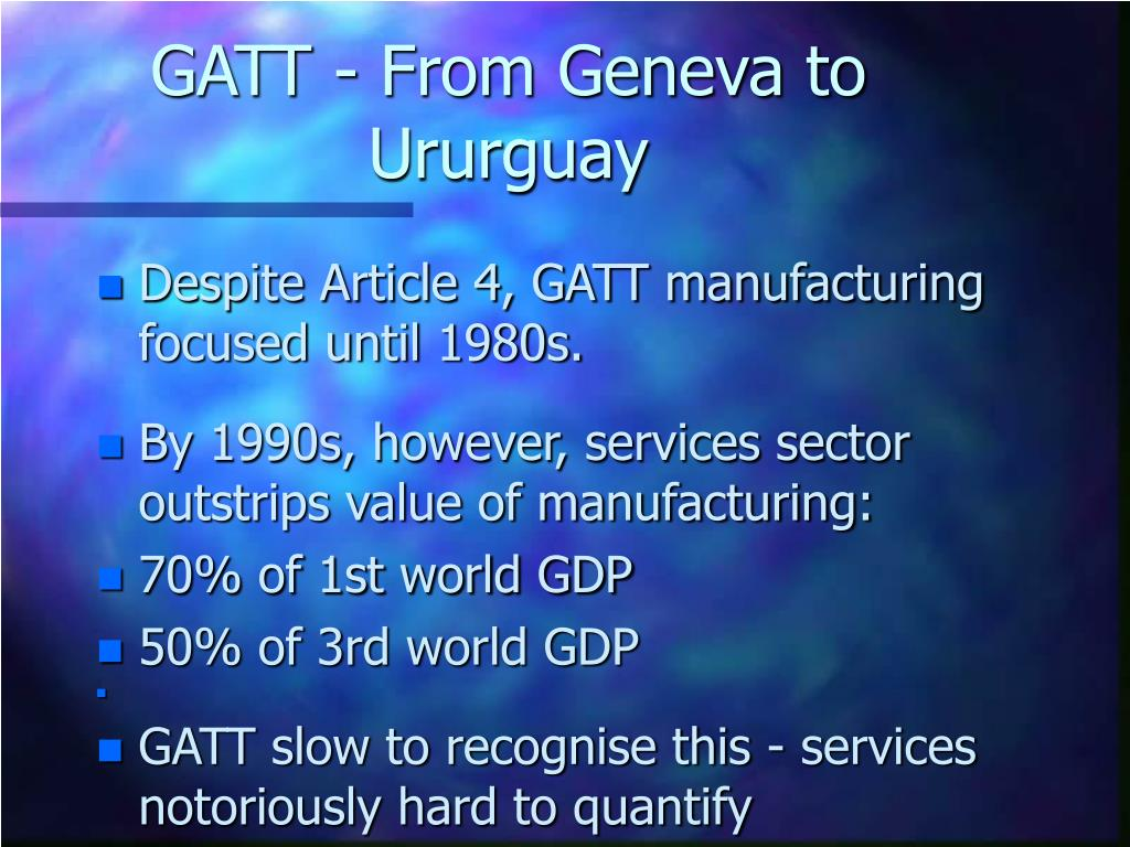 GATT - From Geneva to Ururguay