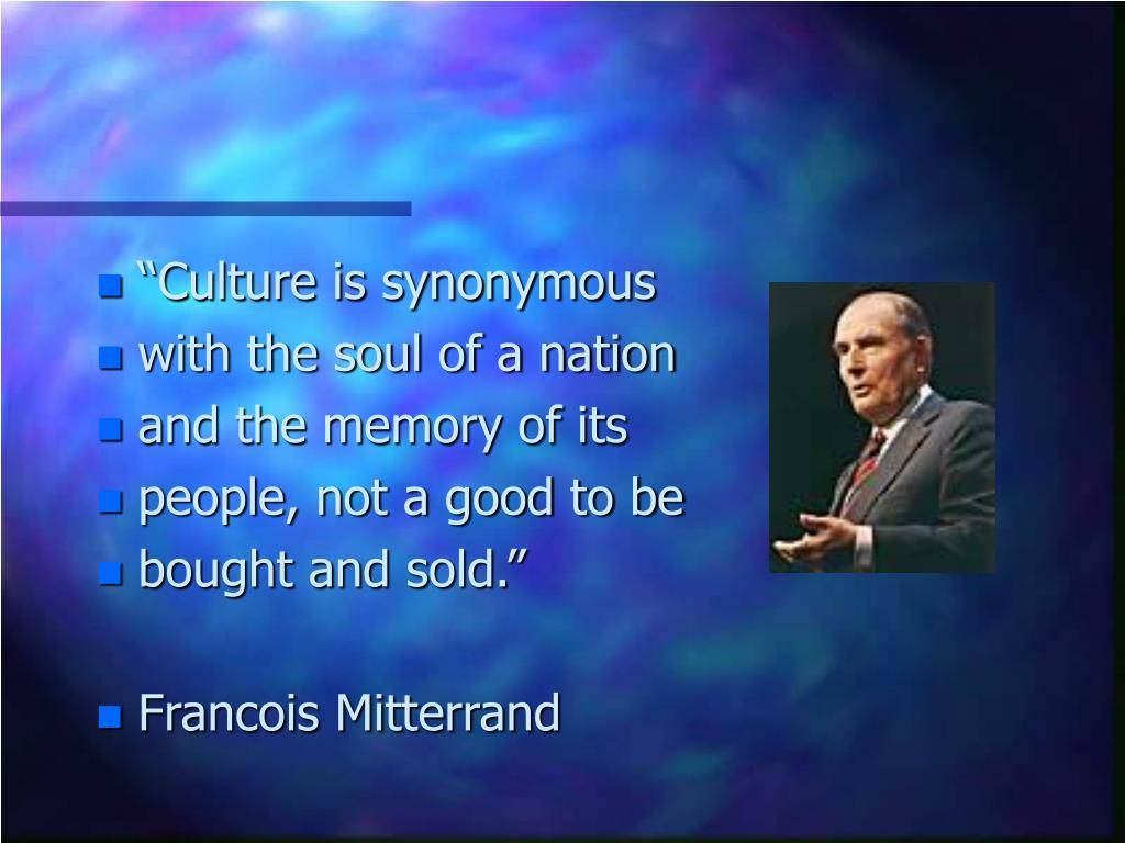 """Culture is synonymous"