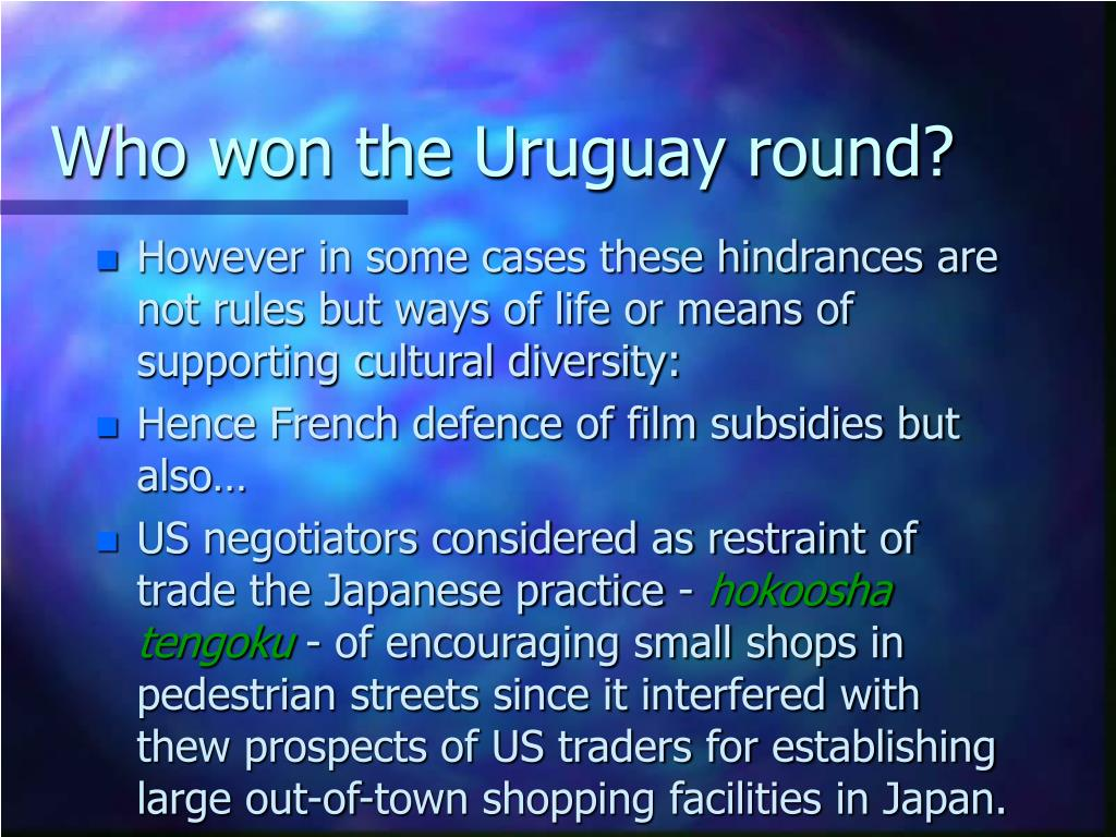 Who won the Uruguay round?