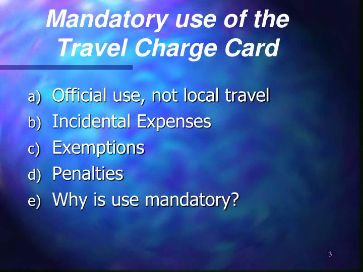 Mandatory use of the travel charge card