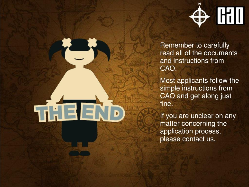 Remember to carefully read all of the documents and instructions from CAO.